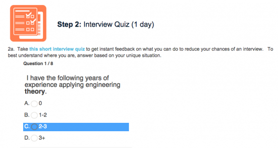 Module/Step 2 (1 day) - is a quiz designed to help you understand how likely you are for an interview and what you can do about it.